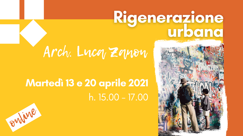 Rigenerazione urbana - 20 aprile 2021